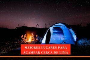 Lugares en Lima para hacer campamento