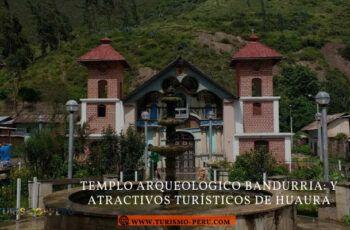 templo bandurria y atractivos turísticos de huaura