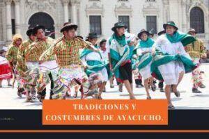 tradiciones y costumbres de ayacucho